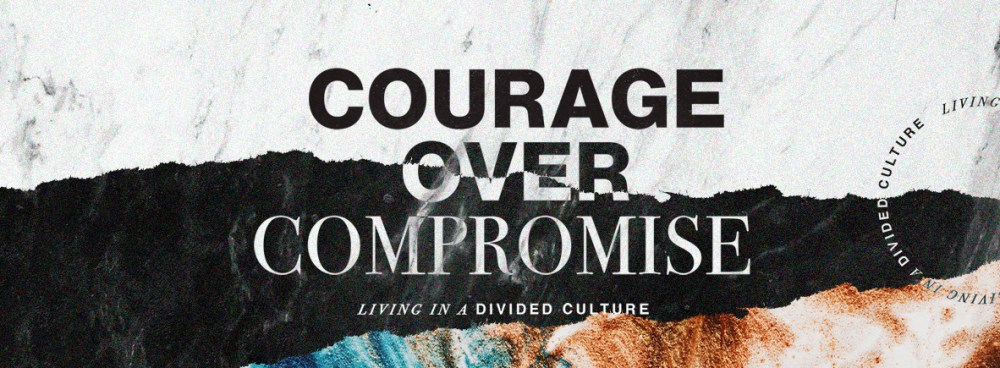 Courage Over Compromise