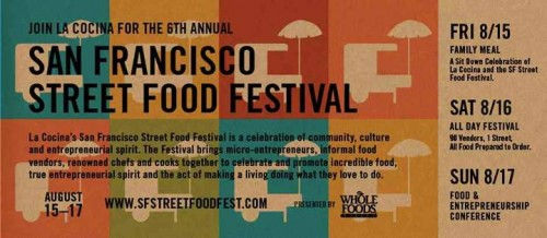 The San Francisco Street Food Festival will be held on Folsom Street between 20th and 26th. Organizer La Cocina says it will be their last year in the Mission District.