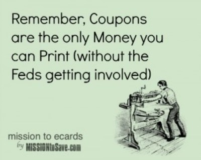 gotta love coupon humor! printable coupons ecard on MissionToSave.com
