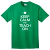 keep calm teach on teacher tshirt