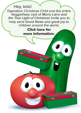 Operation Christmas Child and VeggieTales