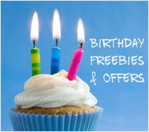 HUGE List of Birthday Freebies and Offers on MissiontoSave.com