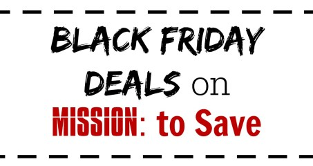 Black Friday Deals on Mission to Save