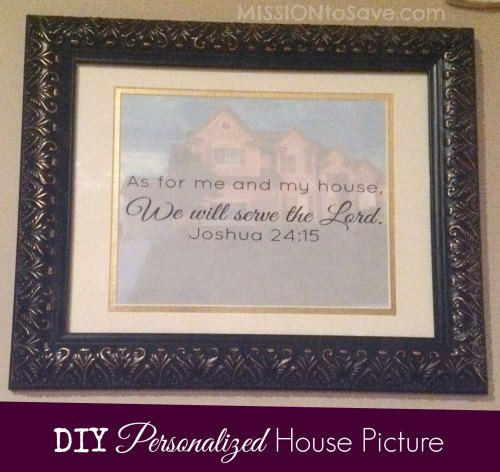 """DIY personalized hosue picture with """"As for me and my house"""" printable. See more on Mission to Save"""