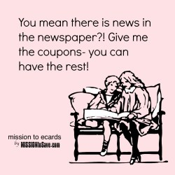 news in the newspaper? funny ecard