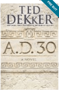 Ted Dekker AD 30