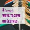 3 (easy) Ways to Save on Clothes