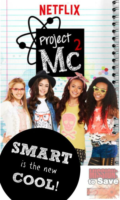 "Smart is the New Cool for Tween Girls in Netflix Series ""Project MC2"" #StreamTeam"