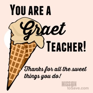 """Print this """"you are a graet teacher"""" printable gift tag to use with a Graeter's gift card for a teacher gift."""