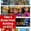If you have brick masters in the house. Let them take a break from building with the great LEGO shows on Netflix