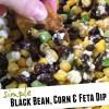 Simple Black Bean, Corn and Feta Dip Recipe