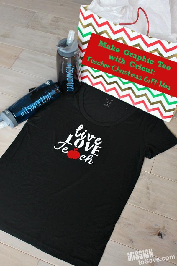 Make Teacher Graphic Tee With Cricut A Teacher Christmas Gift Idea Mission To Save