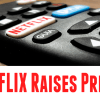 Netflix Raises It's Prices