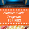 The Best Summer Movie Programs For Your Family This Year
