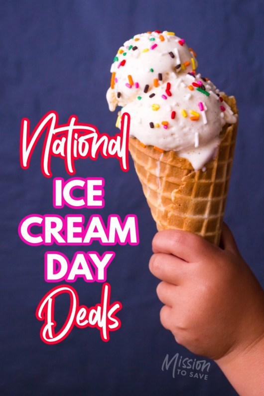 Ice Cream cone in hand with text National Ice Cream Day Deals