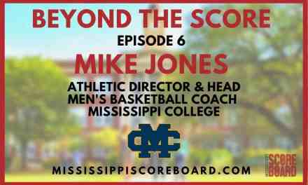 Beyond The Score Episode 6 – Mike Jones – Mississippi College