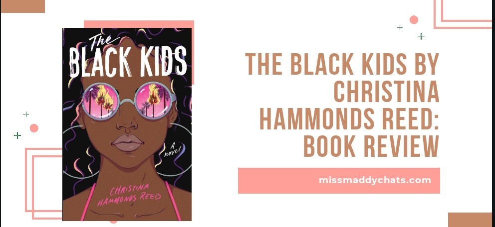 the black kids, simon schuster, ya contemporary, goodreads, book blogger, 90s book, black lives matter