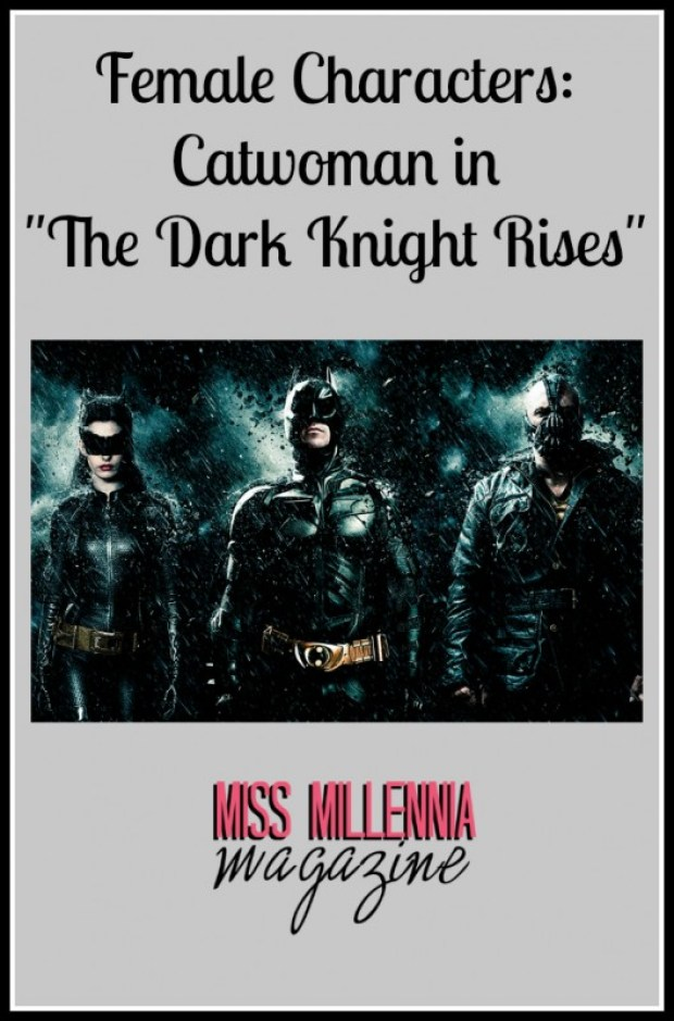 """Female Characters: Catwoman in """"The Dark Knight Rises"""""""