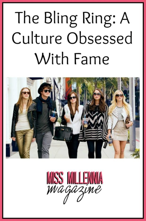The Bling Ring: A Culture Obsessed With Fame