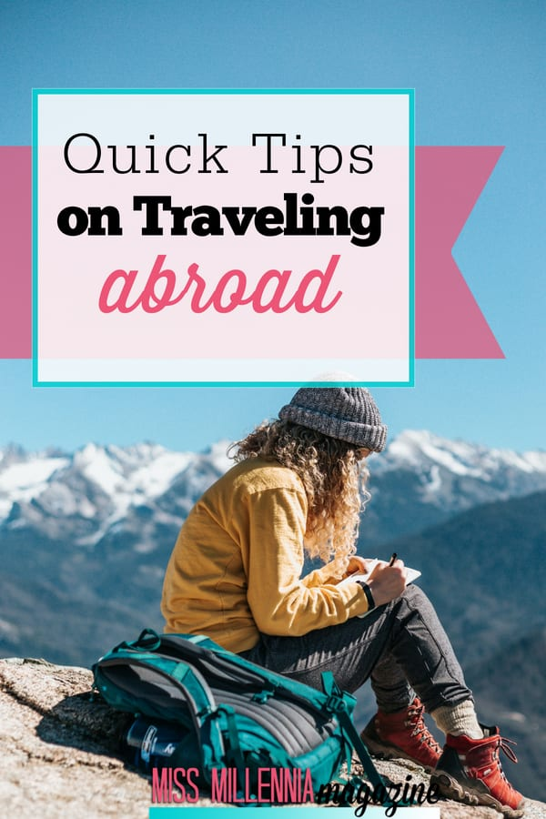 Thinking ahead is the difference between making or breaking a trip, but don't panic. We've listed a few tips for you to follow before you go traveling.