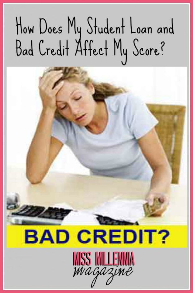 How Does My Student Loan and Bad Credit Affect My Score
