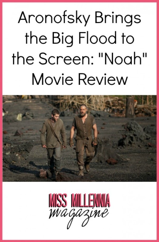"""Aronofsky Brings the Big Flood to the Screen: """"Noah"""" Movie Review"""