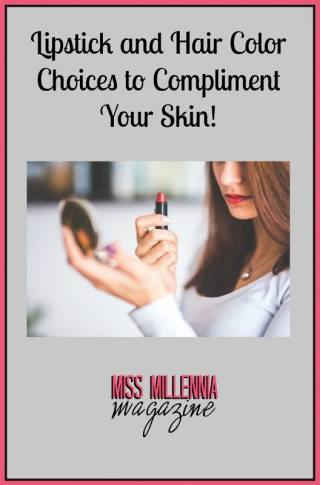 Lipstick and Hair Color Choices to Compliment Your Skin!