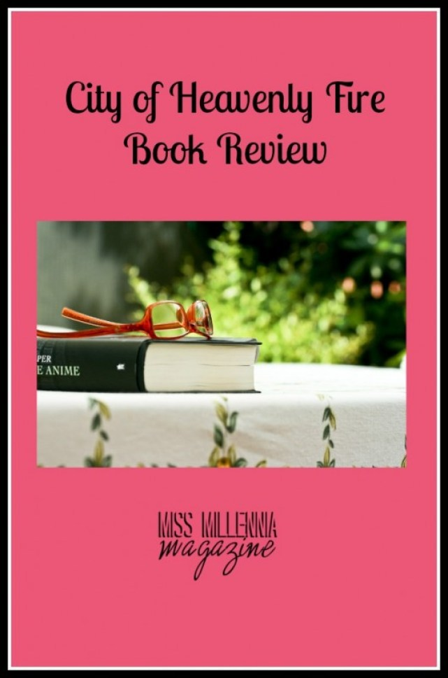 City of Heavenly Fire Book Review