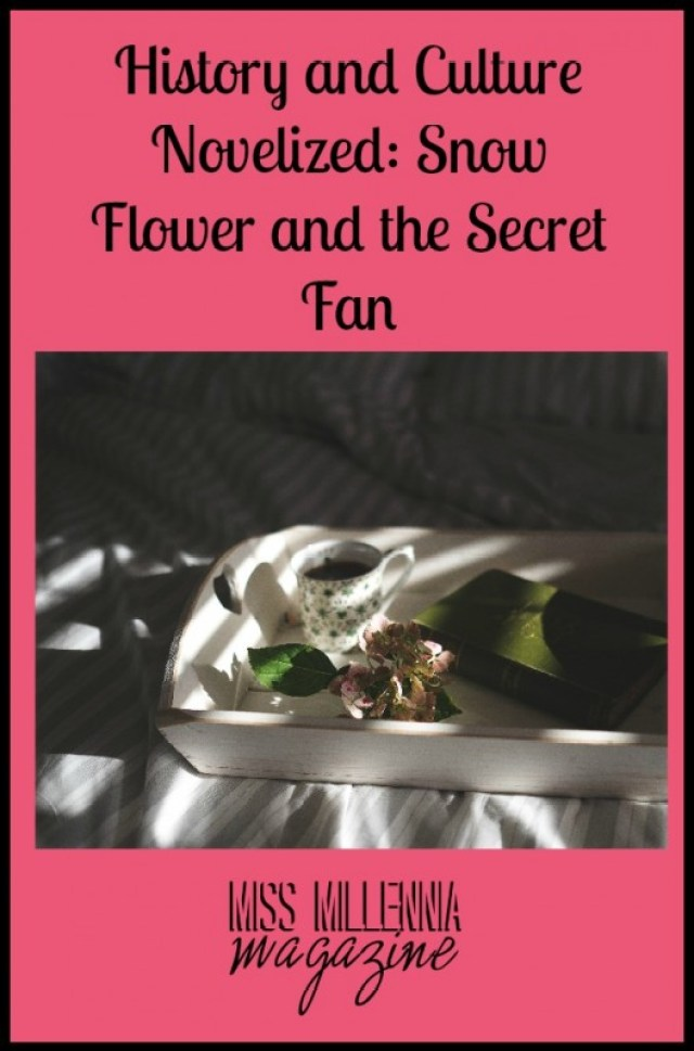 History and Culture Novelized Snow Flower and the Secret Fan