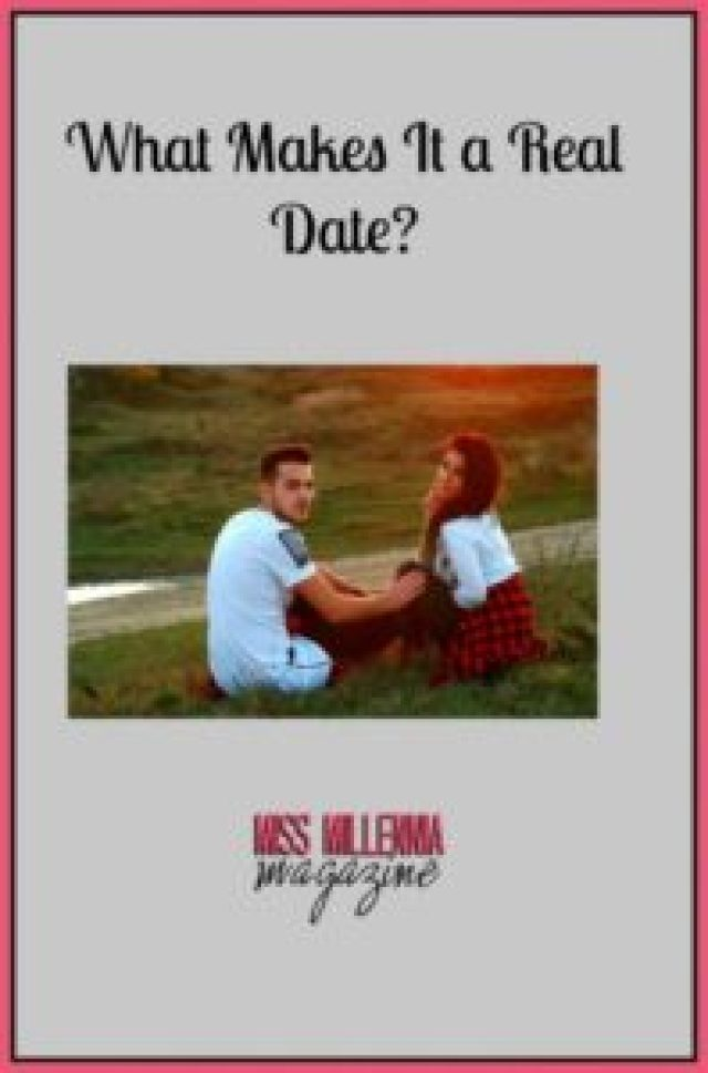 "What Makes It a ""Real Date"