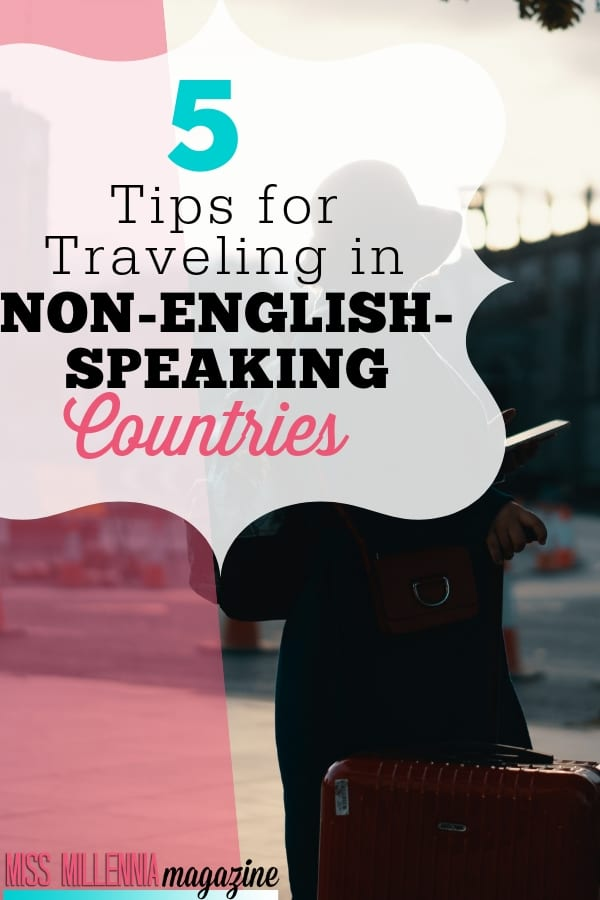 Check out these five tips for traveling in a country with a foreign language. There are so many great countries to explore: France, Italy, Greece and more!