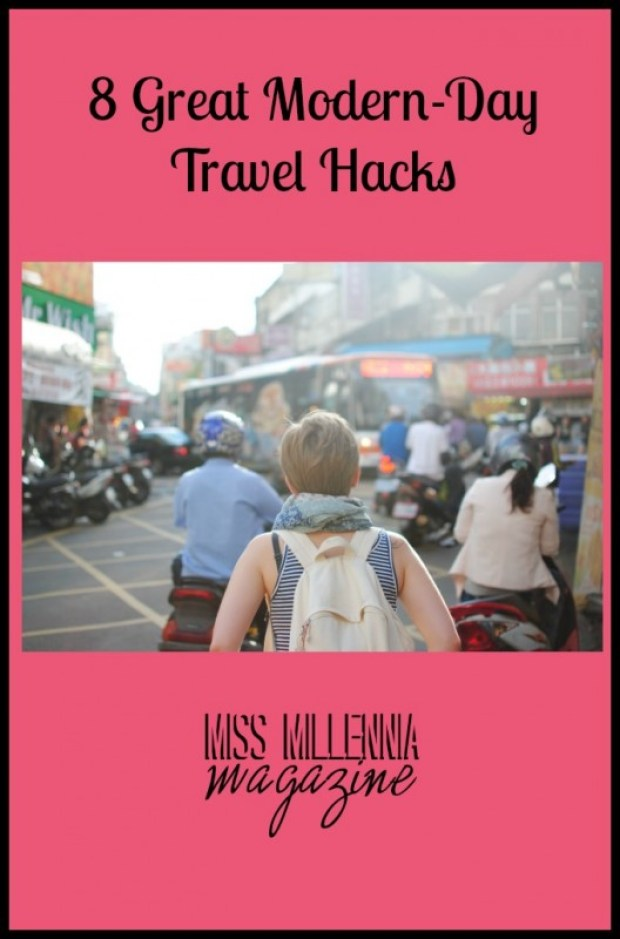 8 Great Modern-Day Travel Hacks
