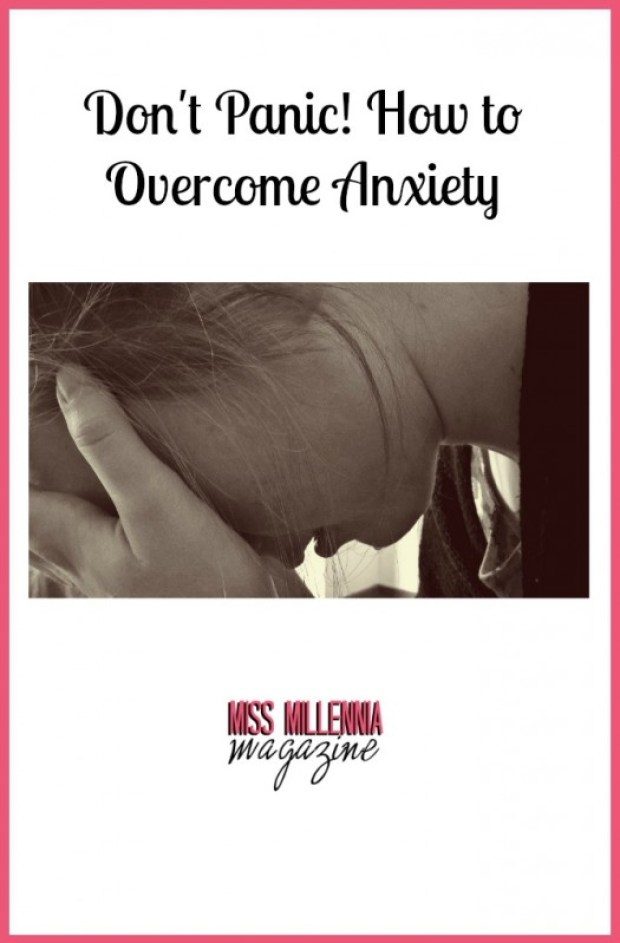 Don't Panic! How to Overcome Anxiety