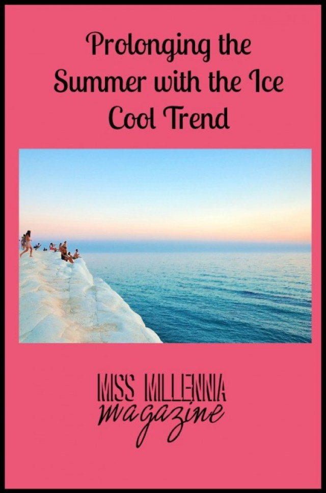 Prolonging the Summer with the Ice Cool Trend