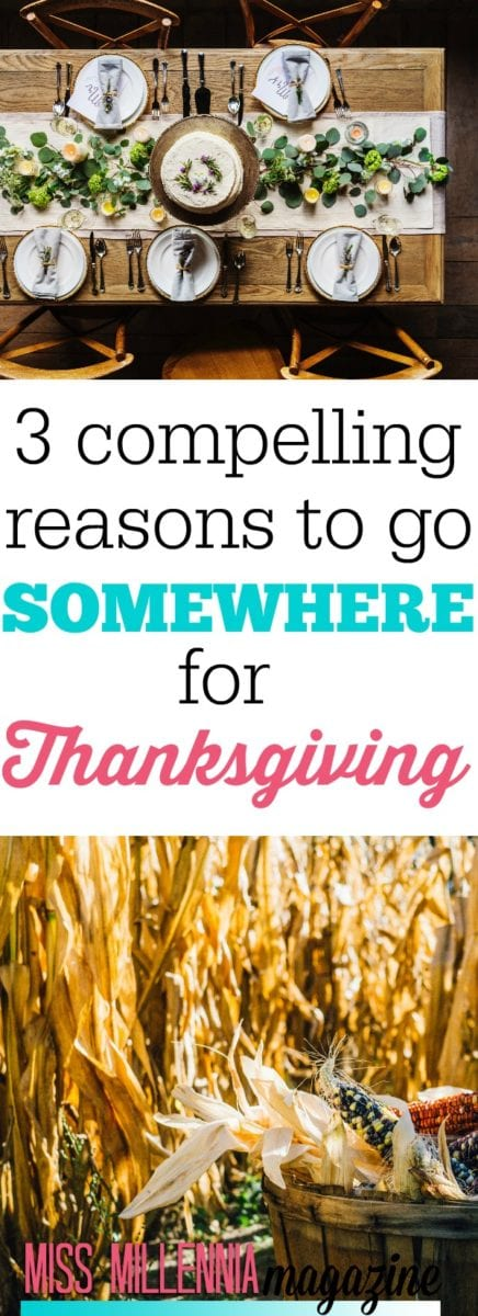 Some of the main reasons to go somewhere for Thanksgiving dinner—even if just with a few friends. Make this Thanksgiving extra special!