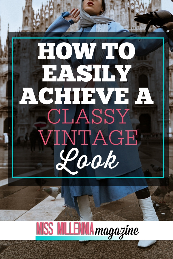 Style tips on how to recreate the classy vintage look without breaking the bank! It's really not difficult to do, just focus on these things.