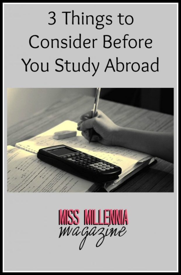 3 Things to Consider Before You Study Abroad