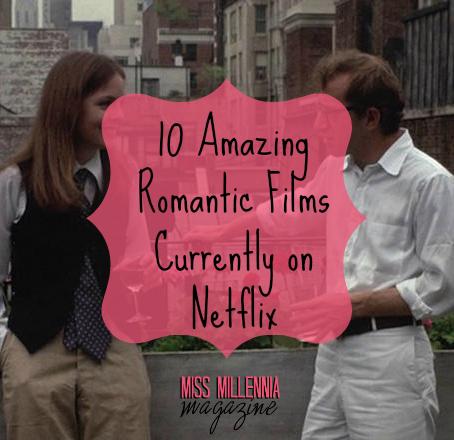 10 Amazing Romantic Films Currently on Netflix