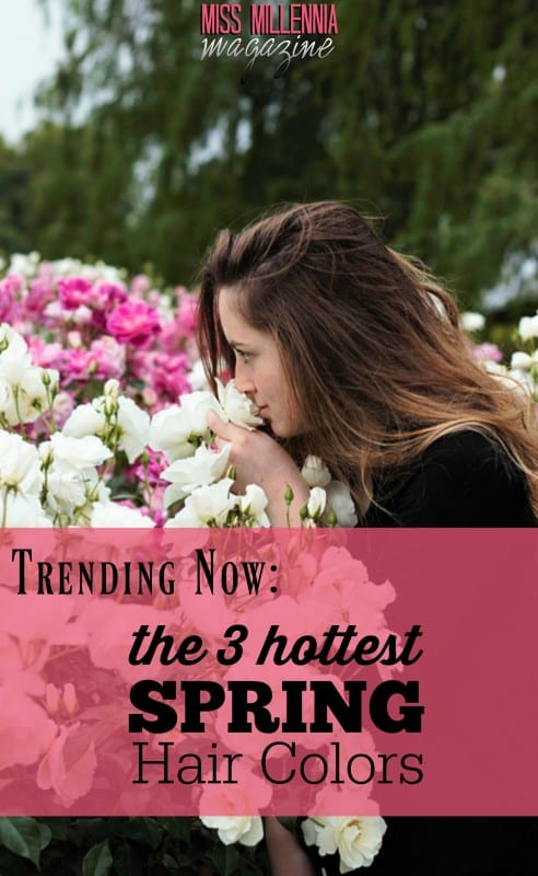 Trending Now: The 3 Hottest Spring Hair Colors