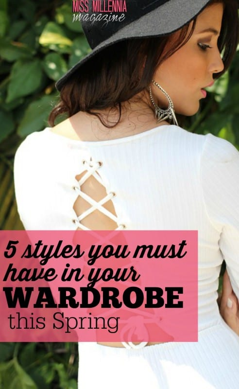 5 Styles You Must Have in Your Wardrobe this Spring