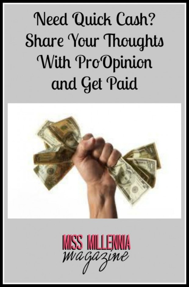 Need Quick Cash? Share Your Thoughts With ProOpinion and Get Paid