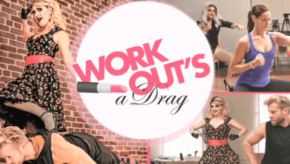 Work Out's a Drag!