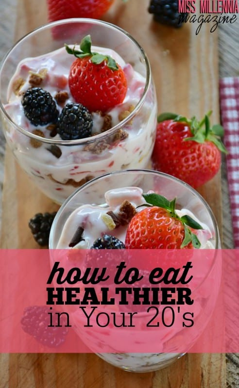 How to Eat Healthier in Your 20's