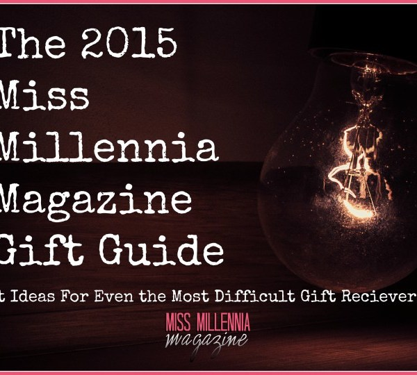 The Miss Millennia Ultimate Gift Guide for 2015