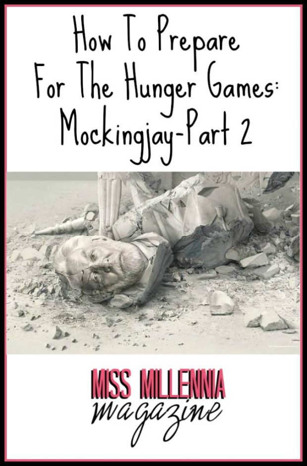 How To Prepare For The Hunger Games: Mockingjay-Part 2