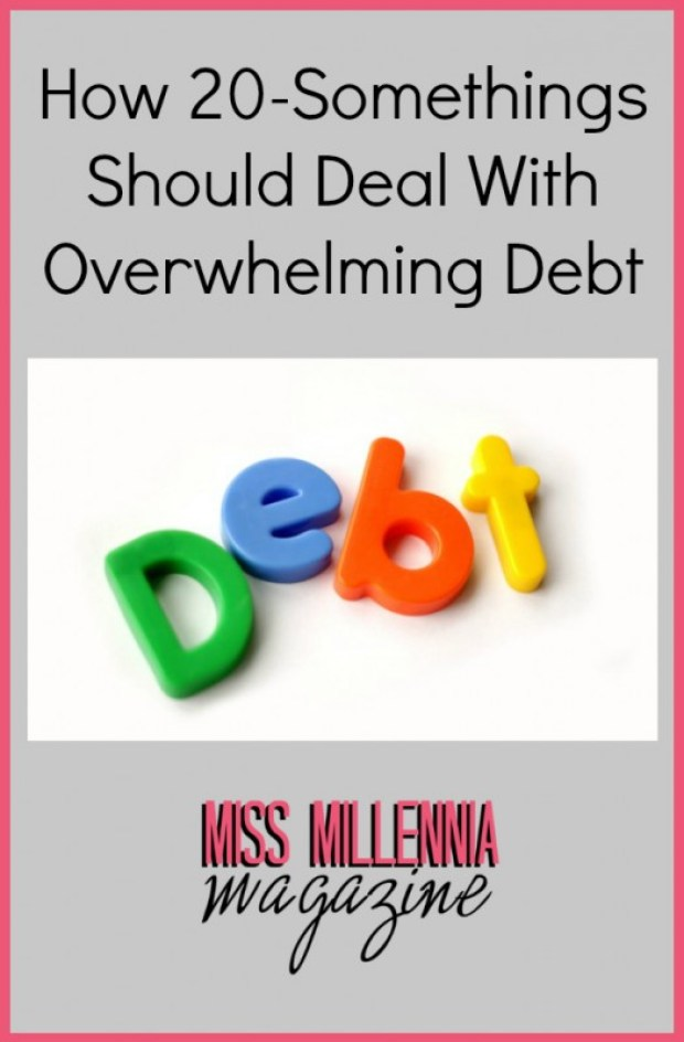 How 20-Somethings Should Deal With Overwhelming Debt
