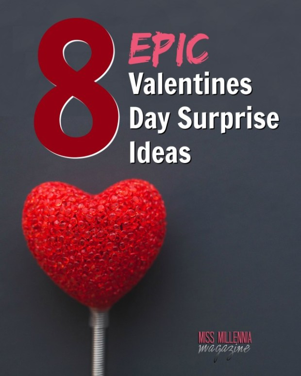 8 Epic Valentine;s Day Surprise Ideas