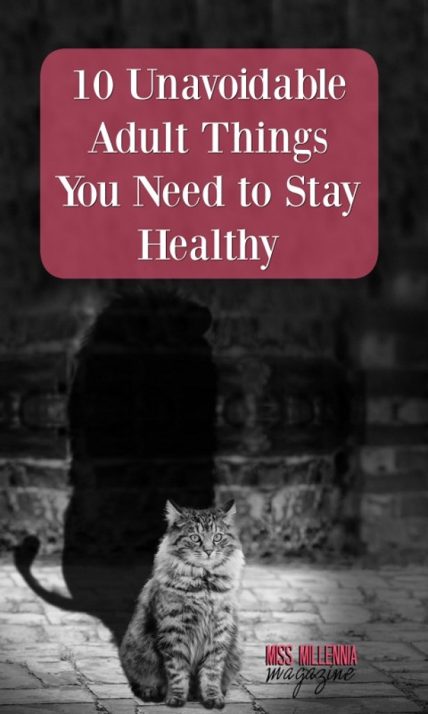 10 Unavoidable Adult Things You Need To Stay Healthy