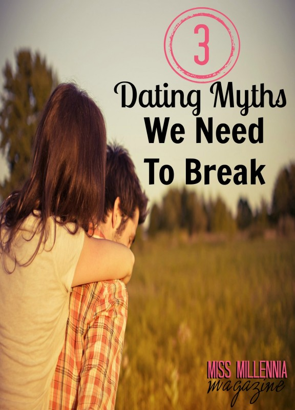 3 Dating Myths We Need To Break