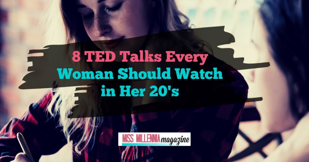 8 TED Talks Every Woman Should Watch in Her 20's